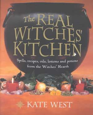 The Real Witches' Kitchen de Kate West