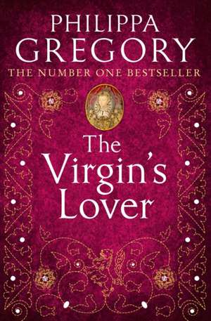 The Virgin's Lover de Philippa Gregory