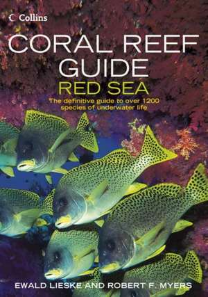 Coral Reef Guide:  The Definitive Guide to Over 1200 Species of Underwater Life de Ewald Lieske