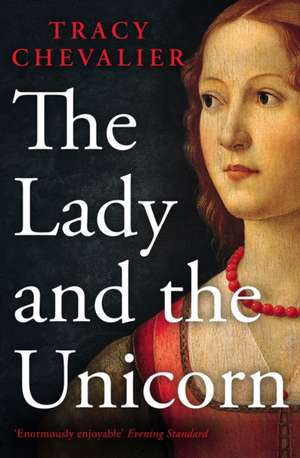 The Lady and the Unicorn de Tracy Chevalier