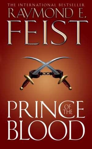 Prince of the Blood de Raymond E. Feist