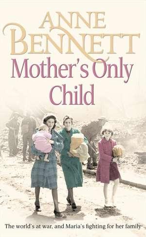 Mother's Only Child de Anne Bennett