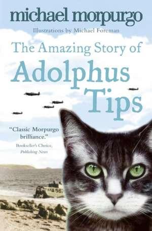 The Amazing Story of Adolphus Tips de Michael Morpurgo