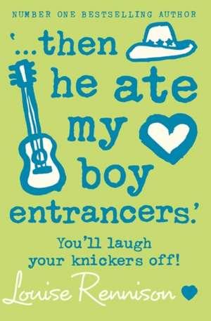 `... then he ate my boy entrancers.' de Louise Rennison