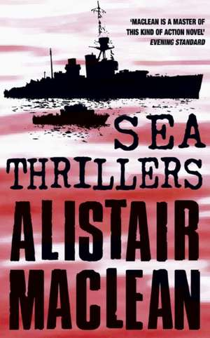 Alistair Maclean's Sea Thrillers de Alistair MacLean