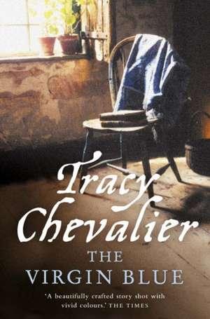 The Virgin Blue de Tracy Chevalier
