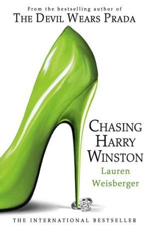 Chasing Harry Winston de Lauren Weisberger