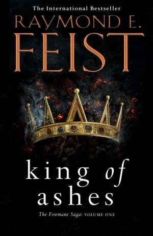 The Firemane Saga 01. King of Ashes de Raymond E. Feist