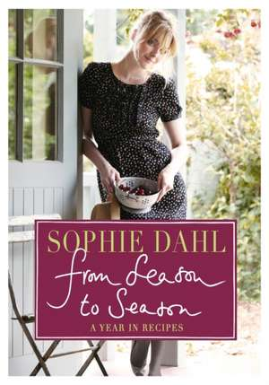 From Season to Season de Sophie Dahl