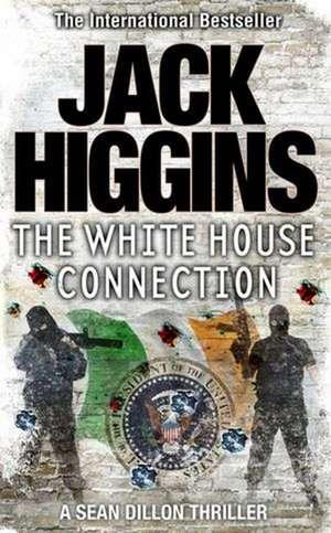 The White House Connection de Jack Higgins