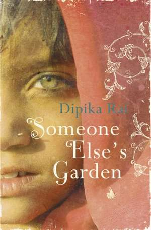 Someone Else's Garden de Dipika Rai