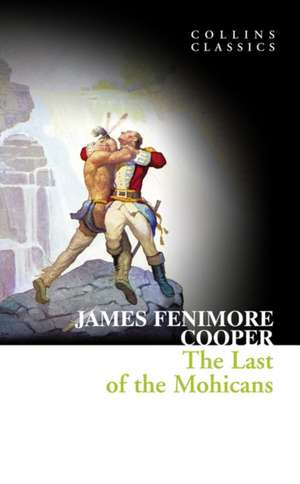 Last of the Mohicans de James Fenimore Cooper