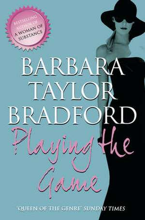 Playing the Game:  An Album de Barbara Taylor Bradford