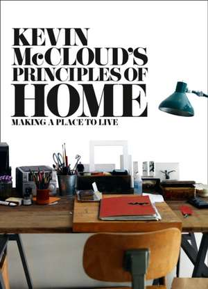 Kevin McCloud S Principles of Home