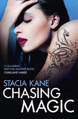 Chasing Magic de Stacia Kane