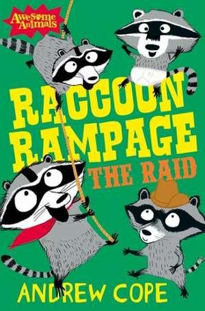 Cope, A: Raccoon Rampage - The Raid