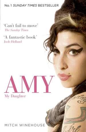 Amy, My Daughter de Mitch Winehouse