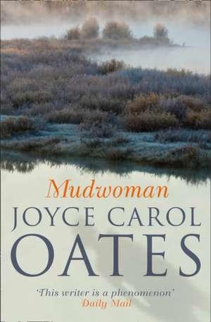 Mudwoman de Joyce Carol Oates