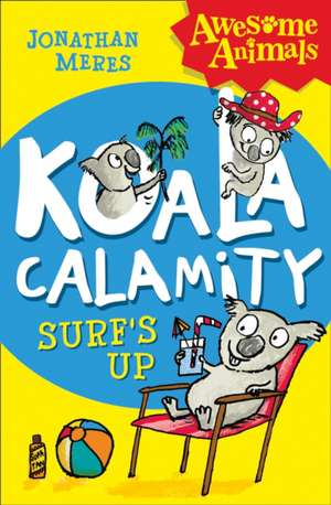 Koala Calamity - Surf's Up!