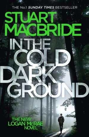 In the Cold Dark Ground de Stuart MacBride