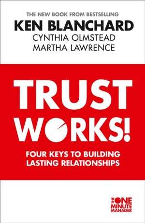 Trust Works de Ken Blanchard