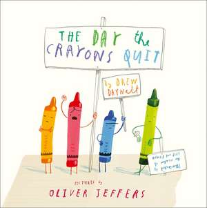 The Day the Crayons Quit de Drew Daywalt