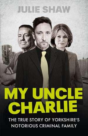 My Uncle Charlie de Julie Shaw