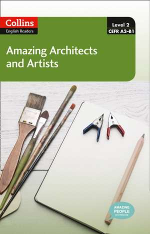 Collins ELT Readers -- Amazing Architects & Artists (Level 2):  The Whole Story de Fiona MacKenzie