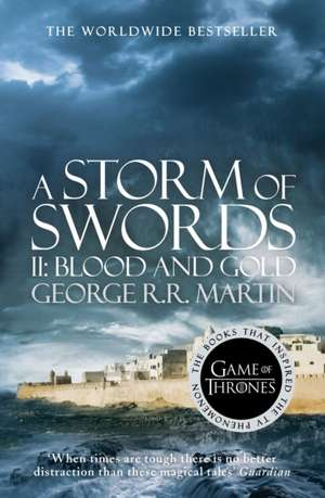 A Song of Ice and Fire 03. A Storm of Swords: Part 2. Blood and Gold de George R. R. Martin