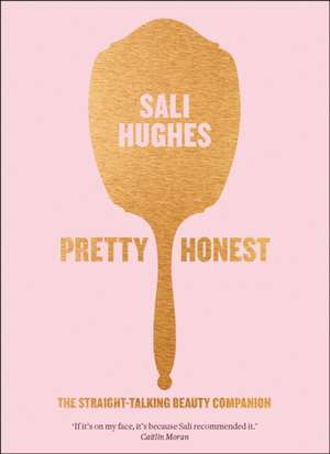 Pretty Honest de Sali Hughes