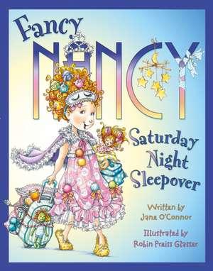 Fancy Nancy Saturday Night Sleepover