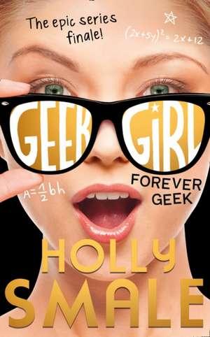 Geek Girl 06. Forever Geek