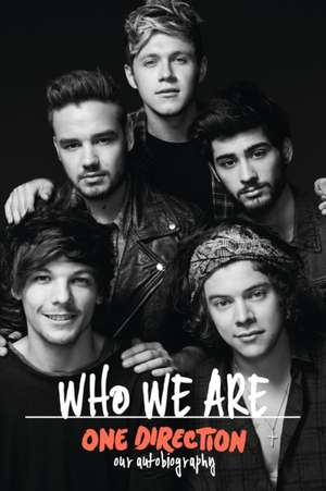 One Direction, Who We Are: Our Official Autobiography de One Direction