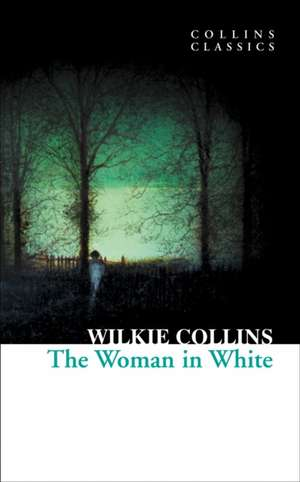 Collins, W: Woman in White de Wilkie Collins