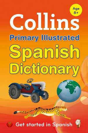 Collins Primary Dictionaries -- Collins Primary Illustrated Spanish Dictionary