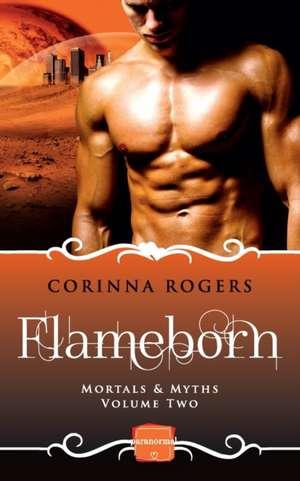 Flameborn: Harperimpulse Paranormal Romance (Mortals & Myths, Book 2) de Corinna Rogers