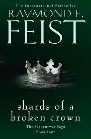 Shards of a Broken Crown de Raymond E. Feist