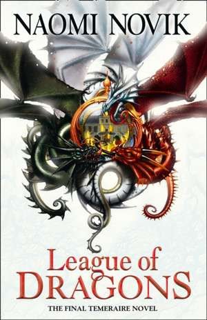 League of Dragons de Naomi Novik