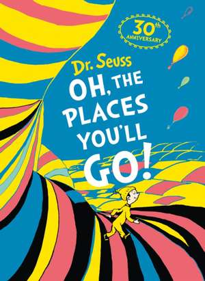 Oh, The Places You'll Go! Deluxe Slipcase edition de Dr. Seuss