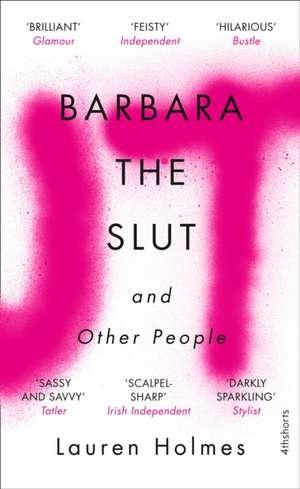 Barbara the Slut and Other People de Lauren Holmes