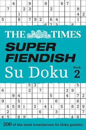 The Times Super Fiendish Su Doku Book 2 de The Times Mind Games