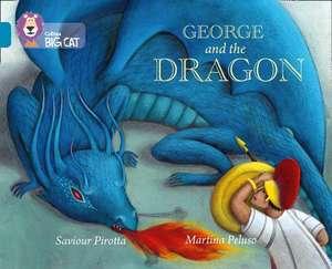 Collins Big Cat -- George and the Dragon:  Band 13/Topaz de Saviour Pirotta