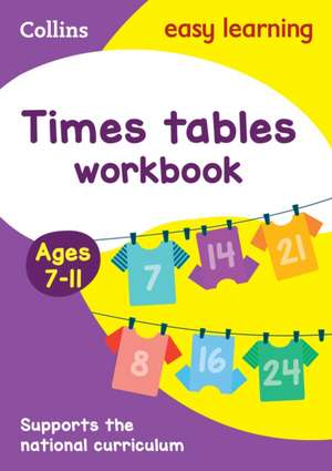 Collins Easy Learning Age 7-11 -- Times Tables Workbook Ages 7-11