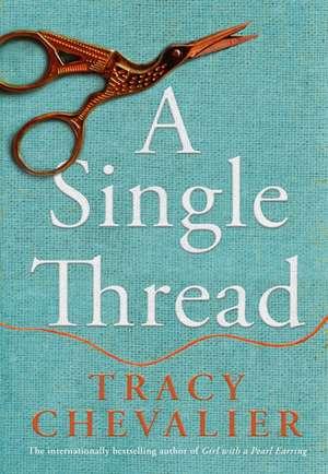 A Single Thread de Tracy Chevalier