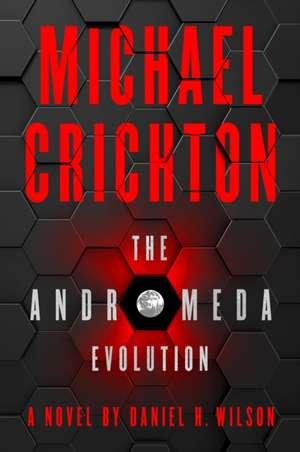Crichton, M: The Andromeda Evolution de Daniel H. Wilson