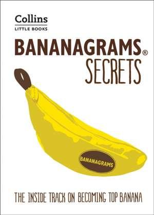 BANANAGRAMS: The Insider Secrets to Help You Become Top Banana! de Collins Dictionaries