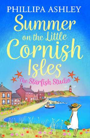 Summer on the Little Cornish Isles: The Starfish Studio de Phillipa Ashley