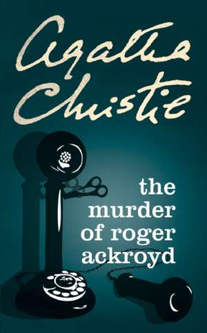 The Murder of Roger Ackroyd de Agatha Christie