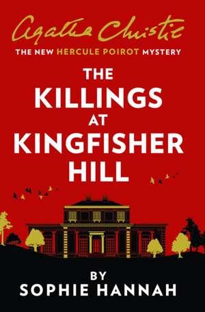 The Killings at Kingfisher Hill de Sophie Hannah