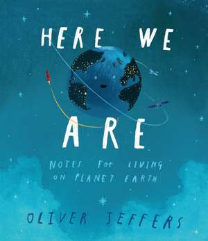 Here We Are de Oliver Jeffers